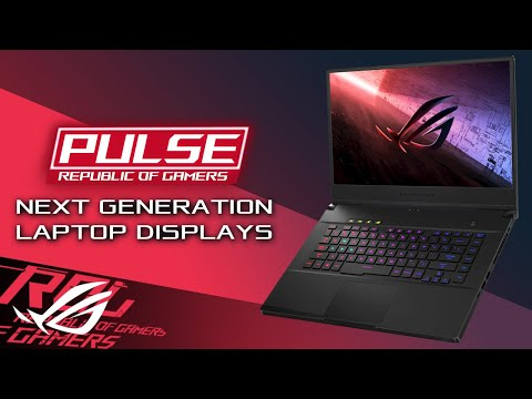 ROG Pulse Podcast - EP.1 - Next Generation Laptop Displays